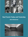 Real Tennis Today and Yesterday by John Shneerson